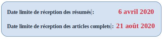 dates limites résumés : 6 avril 2020 dates limites articles complets : 21 août2020